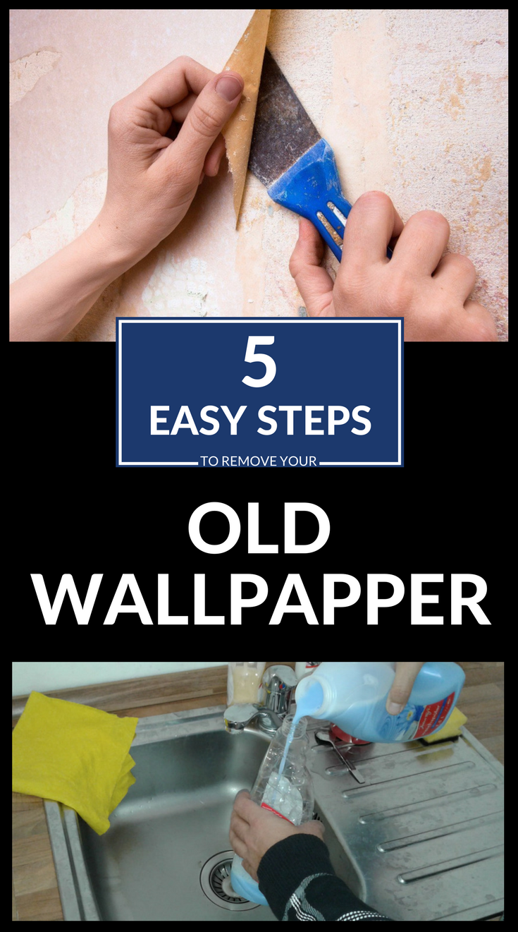 5 Easy Steps To Remove Your Old Wallpaper Cleaning
