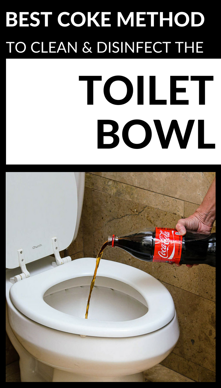 best coke method to clean and disinfect the toilet bowl cleaning. Black Bedroom Furniture Sets. Home Design Ideas