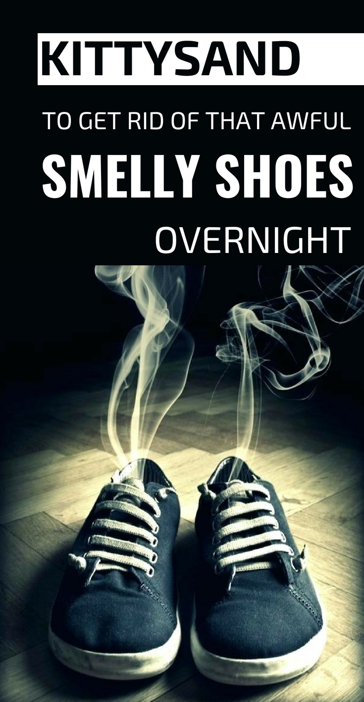 Kittysand To Get Rid Of That Awful Smelly Shoes Overnight