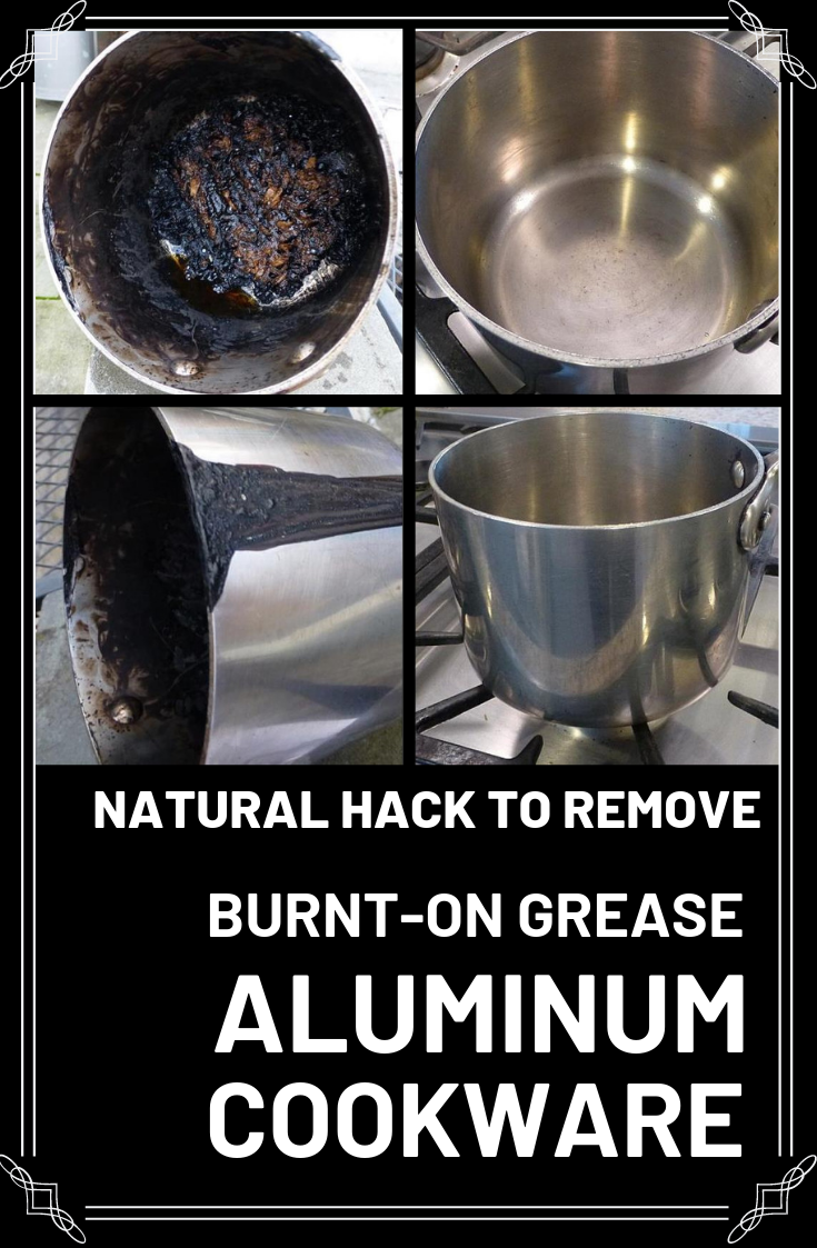 Natural Hack To Remove Burnt On Grease From Aluminum